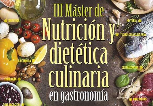 III Edición del Máster en Nutrición y Dietética Culinaria en Gastronomía